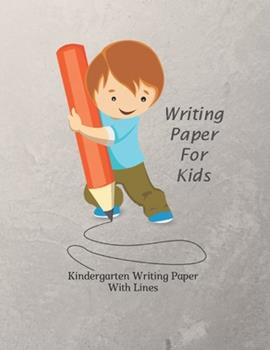 Paperback Writing Paper for Kids : Writing Paper for Kids with Dotted Lined - 120 Pages 8. 5x11 Handwriting Paper Book