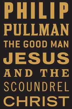 Paperback The Good Man Jesus and the Scoundrel Christ Book