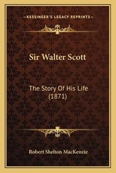 Paperback Sir Walter Scott : The Story of His Life (1871) Book