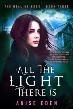 All the Light There Is - Book #3 of the Healing Edge