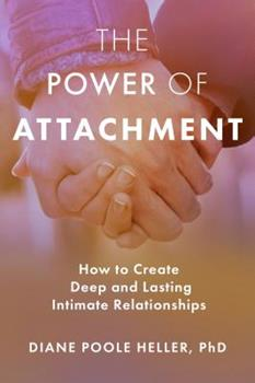 Paperback The Power of Attachment: How to Create Deep and Lasting Intimate Relationships Book