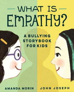 Paperback What Is Empathy? : A Bullying Storybook for Kids Book