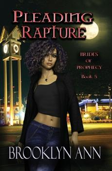Pleading Rapture - Book #5 of the Brides of Prophecy