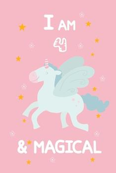 Paperback I Am 4 & Magical : A Journal and Sketchbook Gift for 4 Year Old Girls, Lined Journal for a Funny 4th Birthday Gift for Girls Book