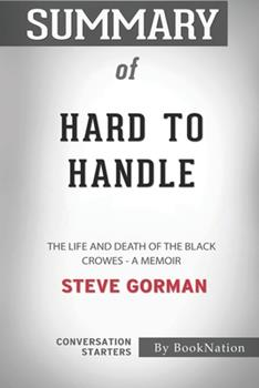 Paperback Summary of Hard to Handle: The Life and Death of the Black Crowes - A Memoir: Conversation Starters Book