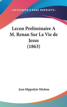 Hardcover Lecon Preliminaire a M Renan Sur la Vie de Jesus Book