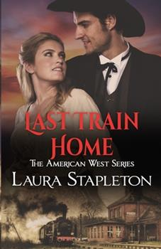 Last Train Home - Book #1 of the American West