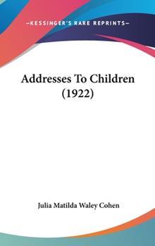 Hardcover Addresses to Children Book