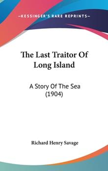 Hardcover The Last Traitor of Long Island : A Story of the Sea (1904) Book