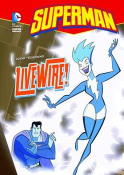 Livewire! - Book  of the DC Super Heroes: Superman
