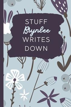 Paperback Stuff Brynlee Writes Down : Personalized Journal / Notebook (6 X 9 Inch) with 110 Wide Ruled Pages Inside [Soft Blue Pattern] Book
