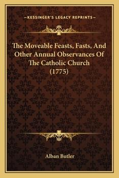 Paperback The Moveable Feasts, Fasts, and Other Annual Observances of the Catholic Church Book