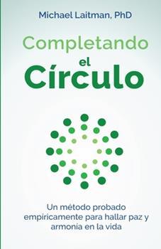 Paperback Completando el c?rculo: Un m?todo emp?ricamente comprobado para encontrar paz y armon?a en la vida [Spanish] Book