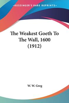 Paperback The Weakest Goeth to the Wall 1600 Book