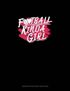 Paperback Football Kinda Girl : Composition Notebook: Wide Ruled Book