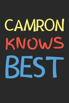 Paperback Camron Knows Best : Lined Journal, 120 Pages, 6 X 9, Camron Personalized Name Notebook Gift Idea, Black Matte Finish (Camron Knows Best Journal) Book
