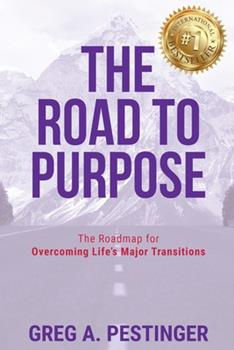 Paperback The Road to Purpose: The Roadmap for Overcoming Life's Major Transitions Book