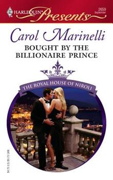 Bought by the Billionaire Prince - Book #3 of the Royal House of Niroli