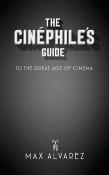 Paperback The Cin?phile's Guide to the Great Age of Cinema Book