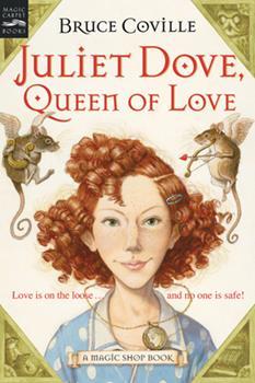 Juliet Dove, Queen of Love - Book #5 of the Magic Shop