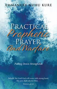 Paperback Practical Prophetic Prayer and Warfare: Pulling Down Strongholds Book