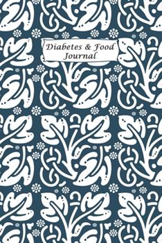 Paperback Diabetes & Food Journal : Professional Log for Food & Glucose Monitoring - 53 Week Diary - Daily Record of Your Blood Sugar Levels and Your Meals Book