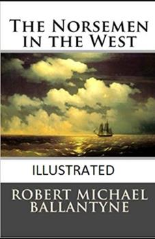 Paperback The Norsemen in the West Illustrated Book