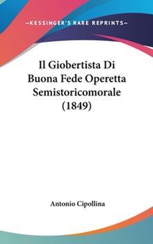 Hardcover Il Giobertista Di Buona Fede Operetta Semistoricomorale Book