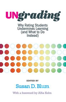Paperback Ungrading: Why Rating Students Undermines Learning (and What to Do Instead) Book