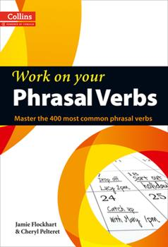 Work on Your Phrasal Verbs - Book  of the Work on Your...