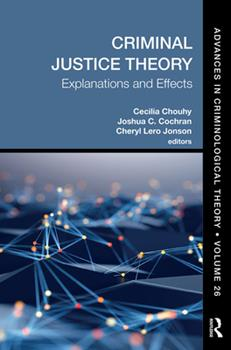 Paperback Criminal Justice Theory, Volume 26: Explanations and Effects Book