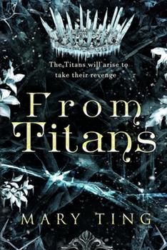 From Titans - Book #4 of the Descendant Prophecies