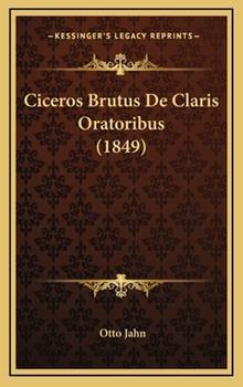 Hardcover Ciceros Brutus de Claris Oratoribus Book
