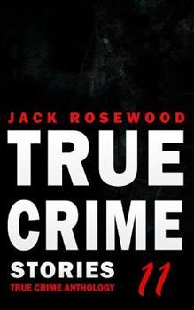 Paperback True Crime Stories Volume 11: 12 Shocking True Crime Murder Cases Book