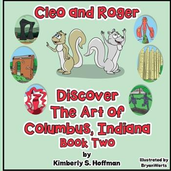Paperback Cleo and Roger Discover the Art of Columbus, Indiana Book
