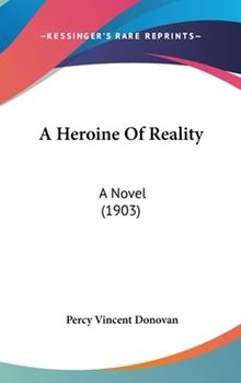 Hardcover A Heroine of Reality : A Novel (1903) Book