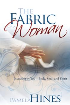 Paperback The Fabric of a Woman: Investing in You--Body, Soul, and Spirit Book