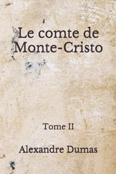 Paperback Le comte de Monte-Cristo: Tome II: (Aberdeen Classics Collection) (French Edition) [French] Book