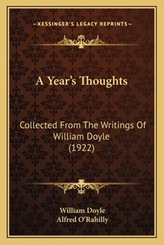 Paperback A Year's Thoughts: Collected from the Writings of William Doyle (1922) Book