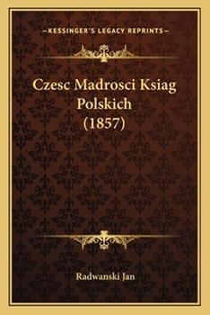 Paperback Czesc Madrosci Ksiag Polskich Book