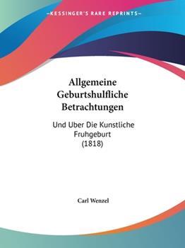 Paperback Allgemeine Geburtshulfliche Betrachtungen : Und Uber Die Kunstliche Fruhgeburt (1818) [German] Book