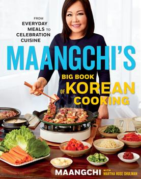 Maangchi's Big Book of Korean Cooking: From Everyday Meals to Celebration Cuisine 1328988120 Book Cover