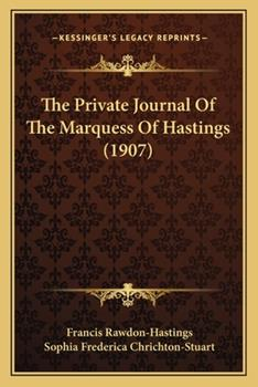 Paperback The Private Journal of the Marquess of Hastings Book