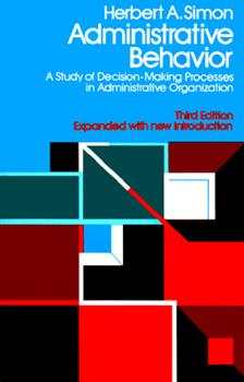 Paperback Administrative Behavior: A Study of Decision Making Processes in Administrative Organization Book