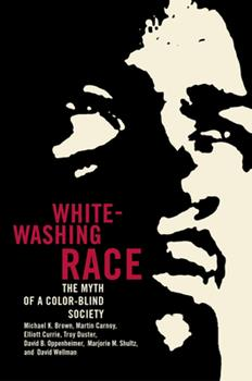 Whitewashing Race: The Myth of a Color-Blind Society 0520244753 Book Cover