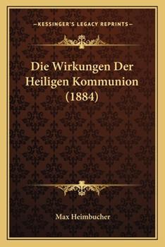 Paperback Die Wirkungen der Heiligen Kommunion Book