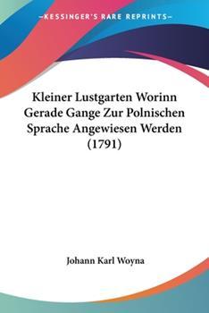 Paperback Kleiner Lustgarten Worinn Gerade Gange Zur Polnischen Sprache Angewiesen Werden Book