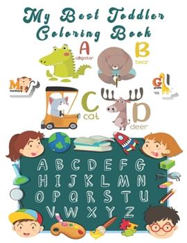 Paperback My Best Toddlers Coloring Book : An Activity Book for Toddlers and Preschool Kids to Learn the English Alphabet Letters from a to Z Book
