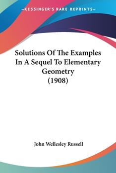 Paperback Solutions of the Examples in a Sequel to Elementary Geometry Book