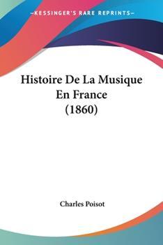 Paperback Histoire de la Musique en France Book
